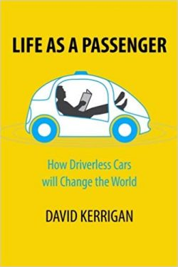 Life as a Passenger: How Driverless Cars will Change the World